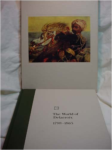 Image for The World of Delacroix: 1798-1863 (Time-Life library of art)