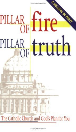Image for Pillar of Fire, Pillar of Truth: The Catholic Church and God's Plan for You