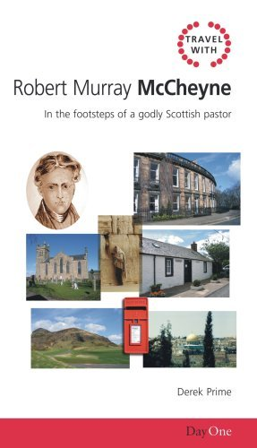 Image for Travel with Robert Murray M'Cheyne: In the footsteps of a godly Scottish pastor (Day One Travel Guides)