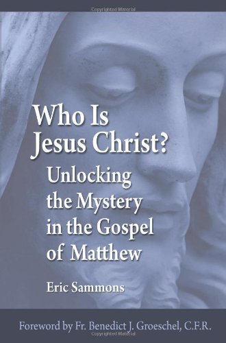 Image for Who Is Jesus Christ? Unlocking the Mystery in the Gospel of Matthew