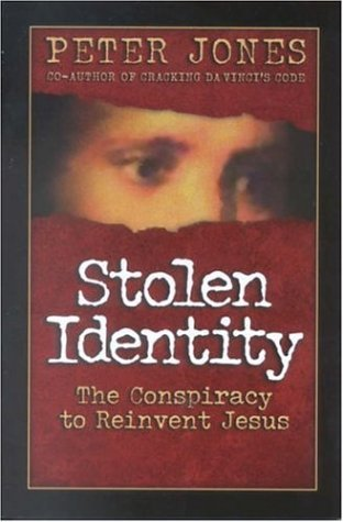 Image for Stolen Identity: The Conspiracy to Reinvent Jesus