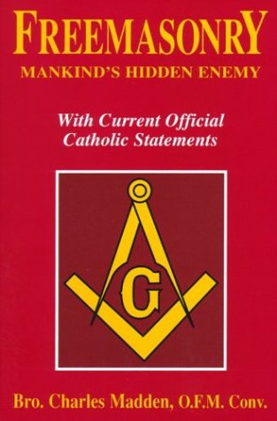 Image for Freemasonry - Mankind's Hidden Enemy: With Current Official Catholic Statements