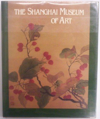 Image for The Shanghai Museum of Art (Library of American Art)
