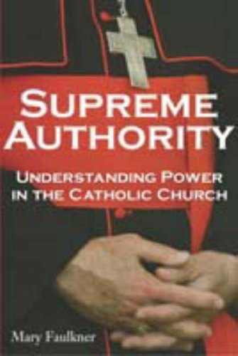 Image for Supreme Authority : Understanding Power in the Catholic Church