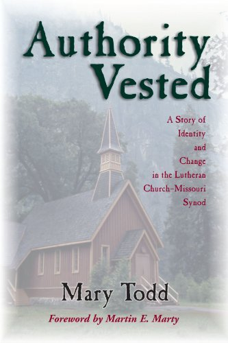Image for Authority Vested: A Story of Identity and Change in the Lutheran Church-Missouri Synod