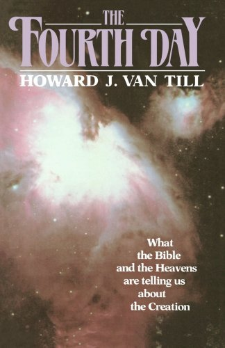 Image for The Fourth Day: What the Bible and the Heavens are Telling Us about the Creation
