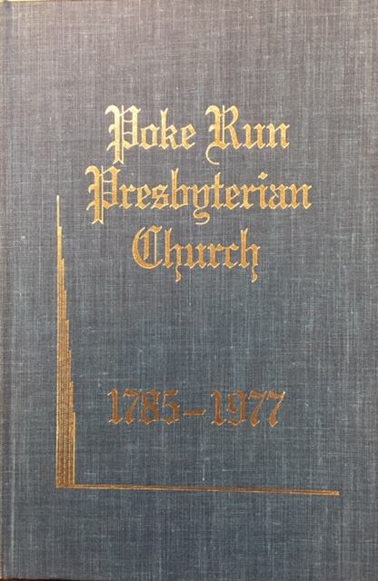 Image for The History Of Poke Run Presbyterian Church, 1785-1977 [Washington & Bell Townships in Westmoreland County, Pennsylvania including: Murrysville, Delmont, Export & Greensburg, Oklahoma Boro, Vandergrift, Apollo & Saltsburg]