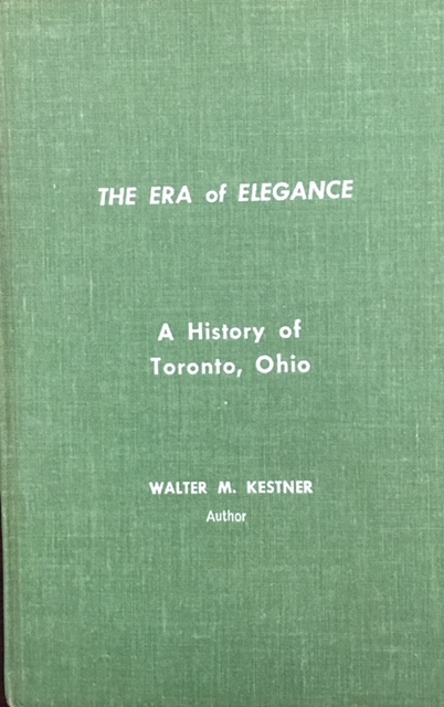 Image for The Era Of Elegance: A History Of Toronto, Ohio, 1900-1914