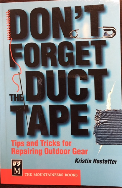 Image for Don't Forget the Duct Tape: Tips and Tricks for Repairing Outdoor Gear