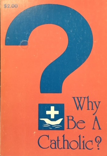 Image for Why be a Catholic?: The 1978 Albany Forum