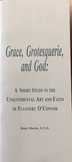 Image for Grace, Grotesquerie, and God: A Short Study in the Unsentimental Art and Faith of Flannery O'Connor