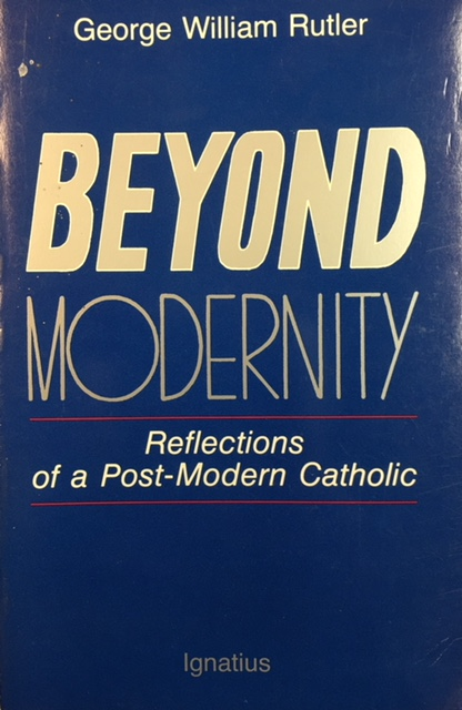 Image for Beyond Modernity: Reflections of a Post-Modern Catholic