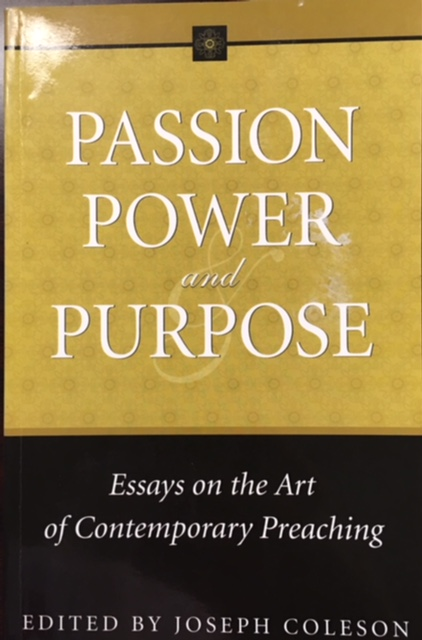 Image for Passion, Power, and Purpose: Essays on the Art of Contemporary Preaching