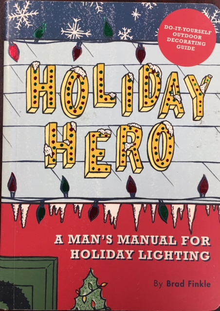 Image for Holiday Hero: A Man's Manual for Holiday Lighting