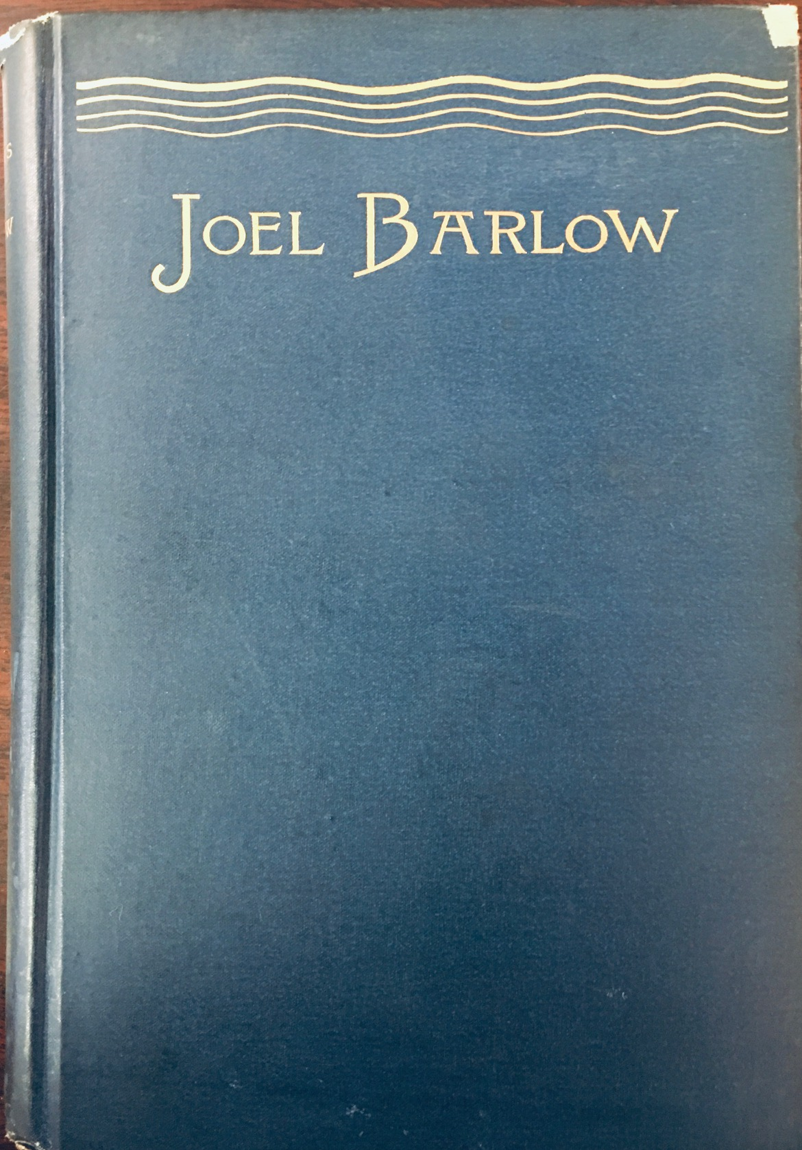 Image for Life And Letters Of Joel Barlow, LL.D.: Poet, Statesman, Philosopher - with extracts from his works and hitherto unpublished poems