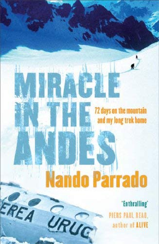 Image for Miracle in the Andes : 72 Days on the Mountain and My Long Trek Home