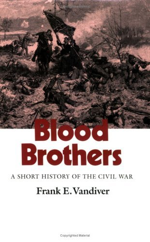 Image for Blood Brothers: A Short History of the Civil War (Texas a&M University Military History Series, No 26)