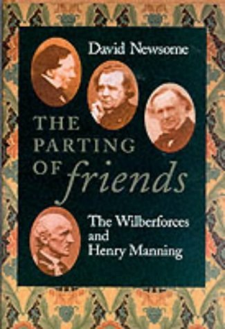 Image for The Parting of Friends: The Wilberforces and Henry Manning