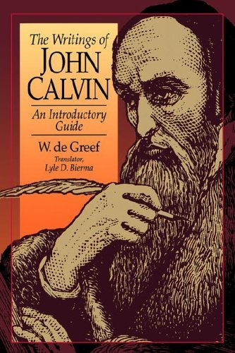 Image for The Writings of John Calvin: An Introductory Guide