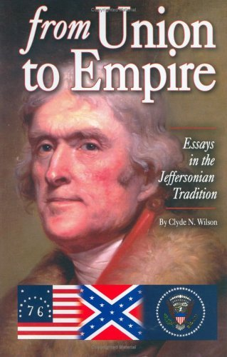 Image for From Union to Empire: Essays in the Jeffersonian Tradition