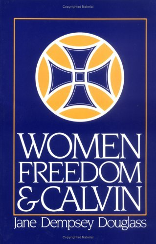 Image for Women, Freedom, and Calvin (1983 Annie Kinkead Warfield Lectures)