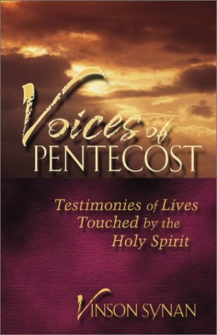 Image for Voices of Pentecost: Testimonies of Lives Touched by the Holy Spirit