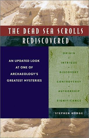 Image for Dead Sea Scrolls Rediscovered : An Updated Look at One of Archeologys Greatest Mysteries