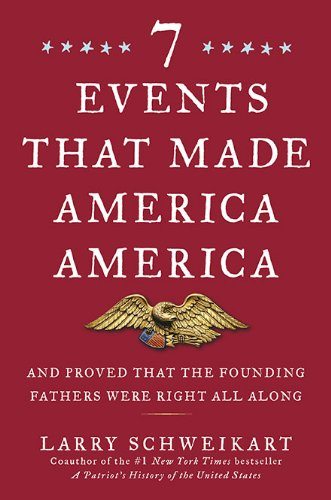 Image for Seven Events That Made America America: And Proved That the Founding Fathers Were Right All Along