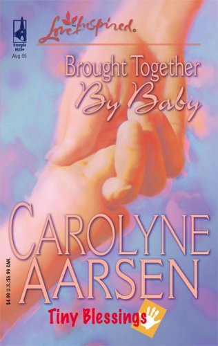 Image for Brought Together by Baby (Tiny Blessings Series #2) (Love Inspired #312)