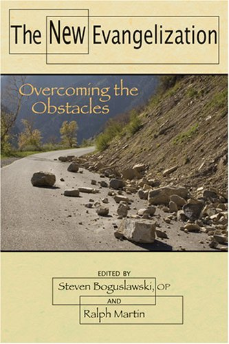 Image for The New Evangelization: Overcoming the Obstacles