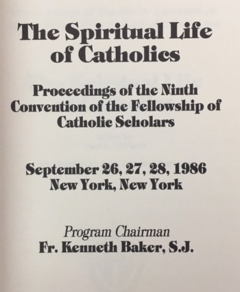 Image for The Spiritual Life of Catholics (Proceedings of the Ninth Convention of teh Fellowship of Catholic Scholars)