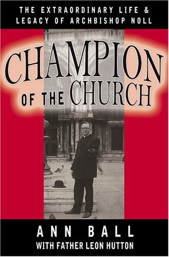 Image for Champion of the Church: The Extraordinary Life & Legacy of Archbishop Noll