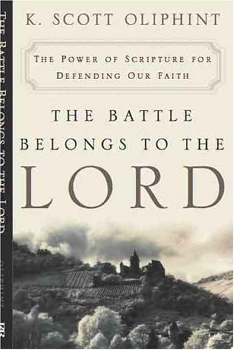 Image for The Battle Belongs to the Lord: The Power of Scripture for Defending Our Faith