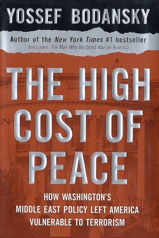 Image for The High Cost of Peace: How Washington's Middle East Policy Left America Vulnerable to Terrorism