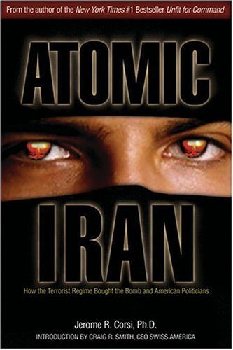 Image for Atomic Iran : How The Terrorist Regime Bought The Bomb And American Politicians