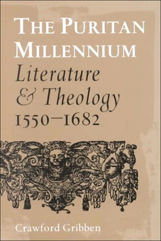 Image for The Puritan Millennium: Literature and Theology, 1550-1682