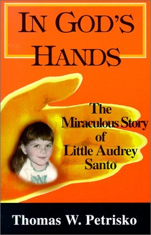 Image for In God's Hands: The Miraculous Story of Little Audrey Santo of Worcester, MA
