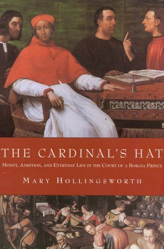 Image for The Cardinal's Hat: Money, Ambition, and Everyday Life in the Court of a Borgia Prince