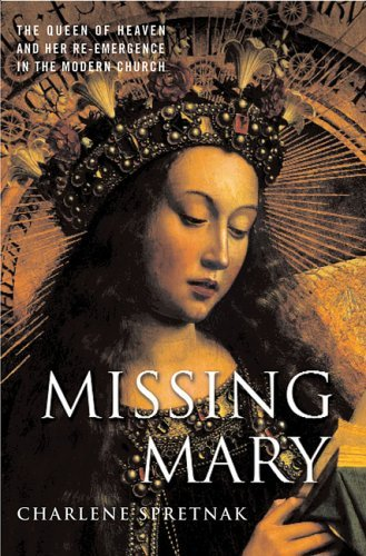 Image for Missing Mary: The Queen of Heaven and Her Re-Emergence in the Modern Church