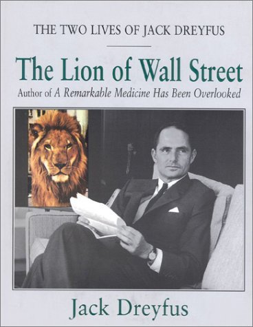 Image for Lion of Wall Street : The Two Lives of Jack Dreyfus