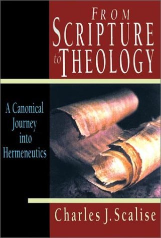 Image for From Scripture to Theology: A Canonical Journey into Hermeneutics