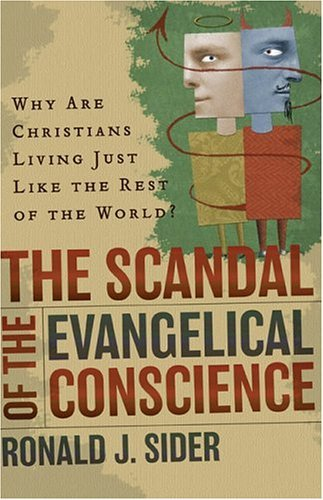 Image for The Scandal of the Evangelical Conscience, Why Are Christians Living Just Like the Rest of the World?