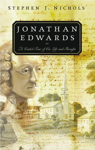 Image for Jonathan Edwards: A Guided Tour of His Life and Thought