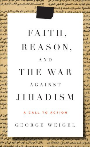 Image for Faith, Reason, and the War Against Jihadism: A Call to Action