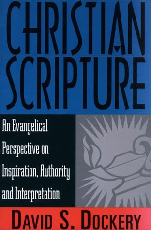 Image for Christian Scripture: An Evangelical Perspective on Inspiration, Authority and Interpretation