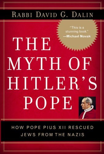 Image for The Myth of Hitler's Pope: Pope Pius XII and His Secret War Against Nazi Germany