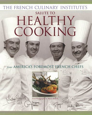Image for French Culinary Institutes Salute to Healthy Cooking : From Americas Foremost French Chefs