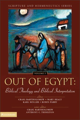Image for Out of Egypt: Biblical Theology and Biblical Interpretation (Scripture and Hermeneutics Series, V. 5