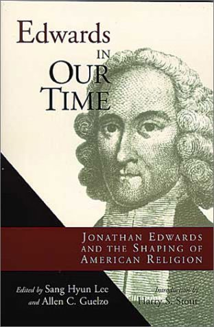 Image for Edwards in Our Time: Jonathan Edwards and the Shaping of American Religion
