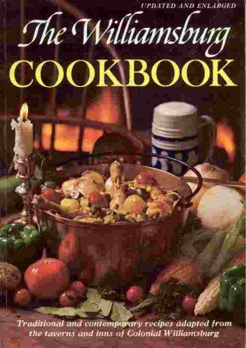 Image for The Williamsburg Cookbook: Traditional and Contemporary Recipes Initially Compiled and Adapted by Letha Booth and the Staff of Colonial Williamsburg